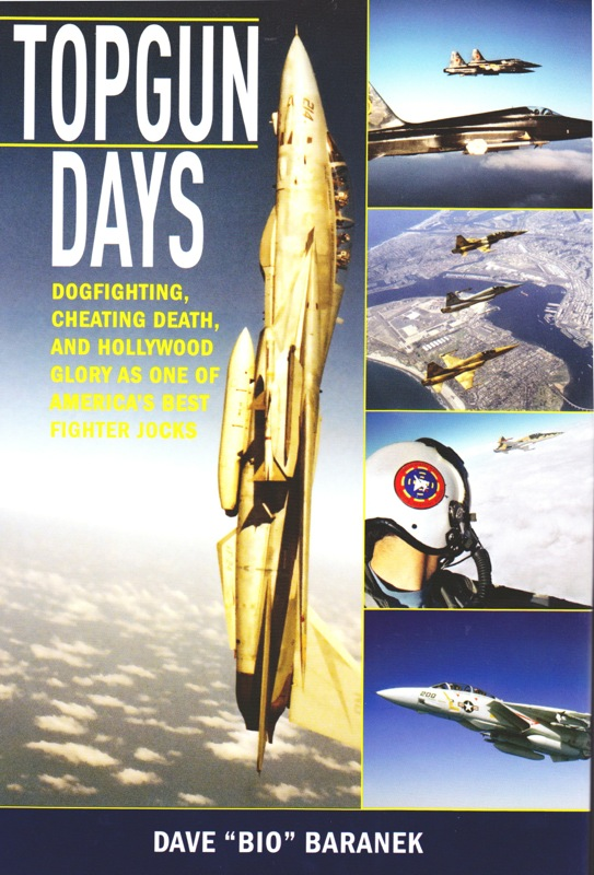 TOPGUN DAYS by Dave &quote;Bio&quote; Baranek