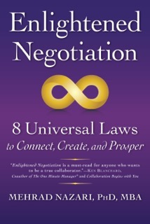 ENLIGHTENED NEGOTIATIONS: 8 Universal Laws to Connect, Create, and Prosper